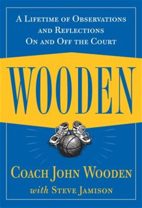 Wooden: A Lifetime of Observations and Reflections On and
