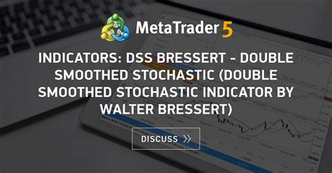 Indicators: DSS Bressert - double smoothed stochastic