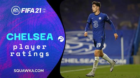 Chelsea FIFA 21 player ratings: Full squad stats, cards