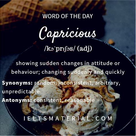 Capricious - Word Of The Day For IELTS Speaking And Writing